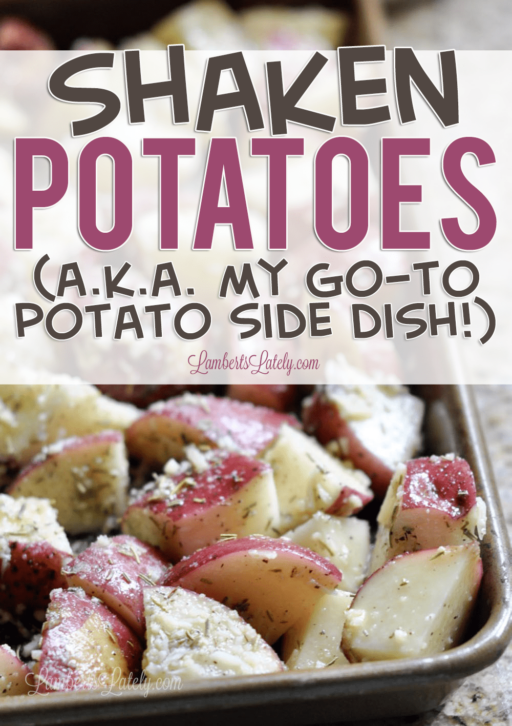 Shaken Potatoes are an easy red potato side dish that combine spices like rosemary and the cheesy richness of parmesan. These are baked/roasted in the oven and will become your favorite go-to recipe!